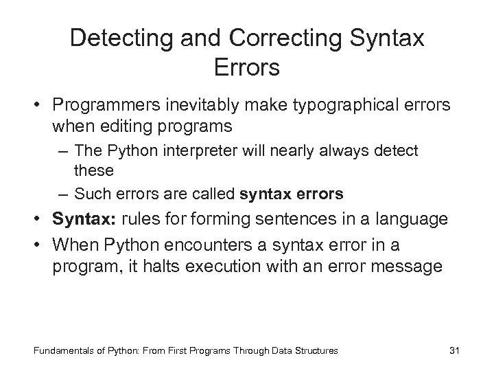 Detecting and Correcting Syntax Errors • Programmers inevitably make typographical errors when editing programs