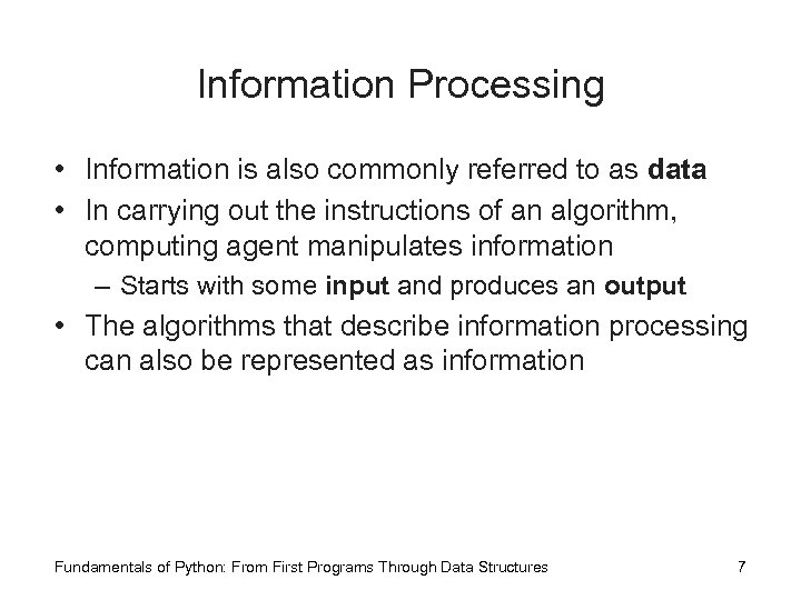 Information Processing • Information is also commonly referred to as data • In carrying