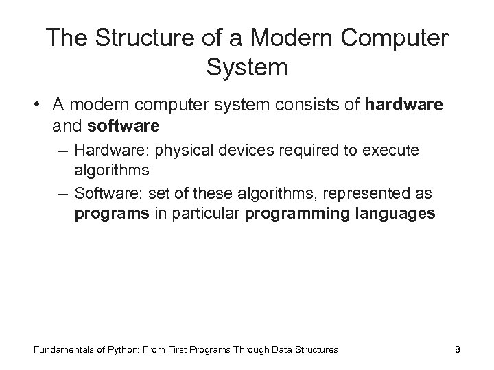 The Structure of a Modern Computer System • A modern computer system consists of