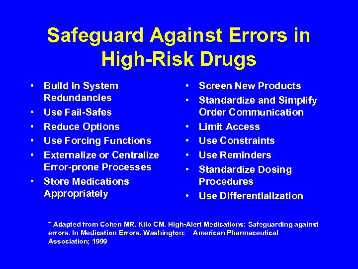 Safeguard Against Errors in High-Risk Drugs • Build in System Redundancies • Use Fail-Safes