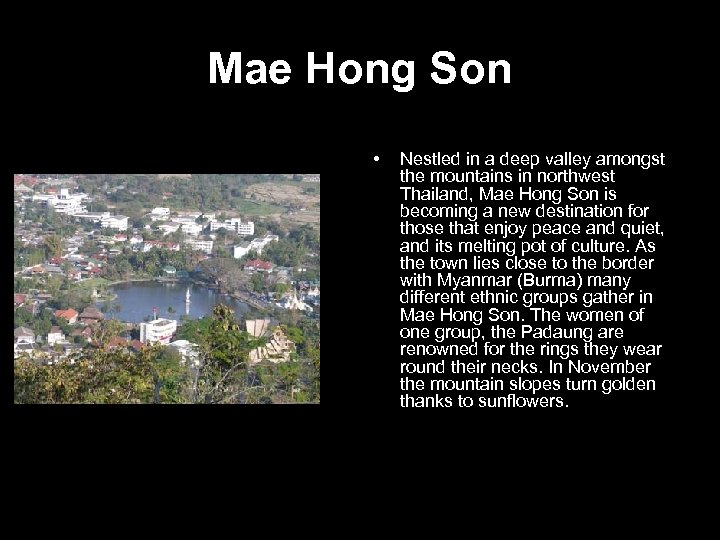 Mae Hong Son • Nestled in a deep valley amongst the mountains in northwest