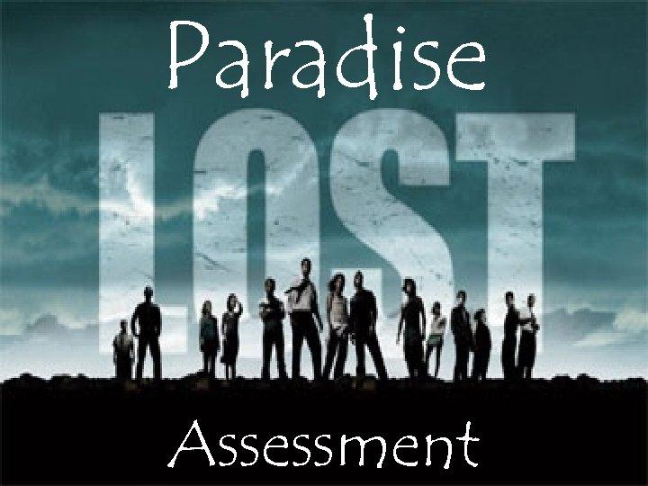 Paradise Assessment