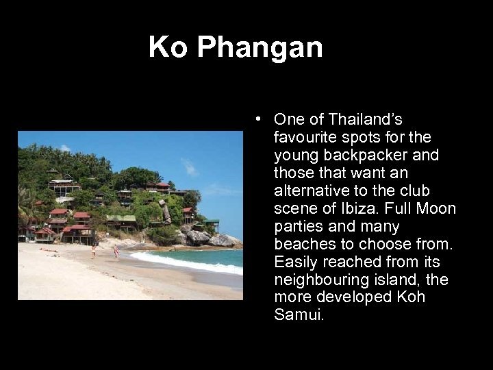 Ko Phangan • One of Thailand's favourite spots for the young backpacker and those
