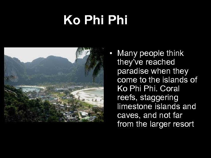 Ko Phi • Many people think they've reached paradise when they come to the