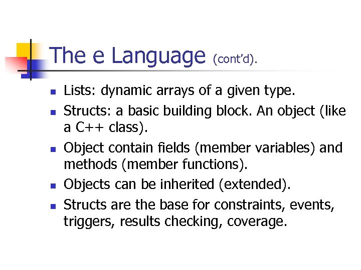 The e Language n n n (cont'd). Lists: dynamic arrays of a given type.