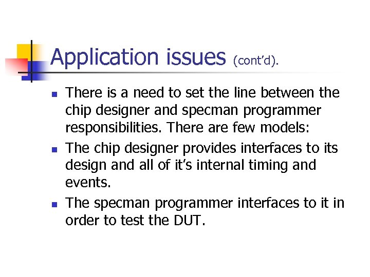 Application issues n n n (cont'd). There is a need to set the line