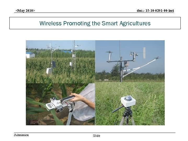doc. : 15 -10 -0291 -00 -leci <May 2010> Wireless Promoting the Smart Agricultures