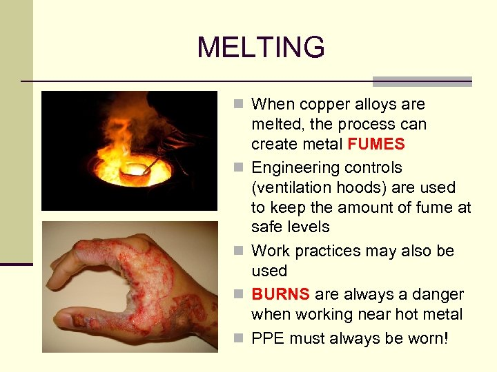 MELTING n When copper alloys are n n melted, the process can create metal
