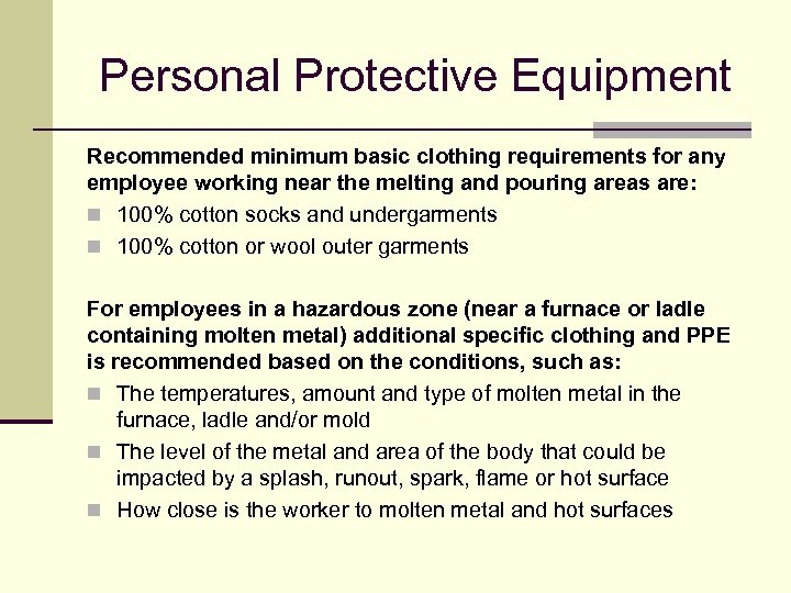 Personal Protective Equipment Recommended minimum basic clothing requirements for any employee working near the