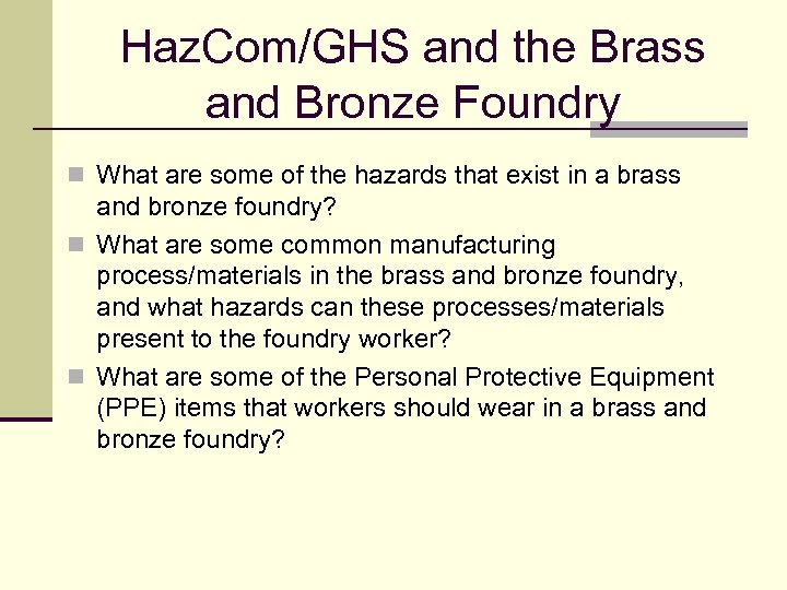 Haz. Com/GHS and the Brass and Bronze Foundry n What are some of the