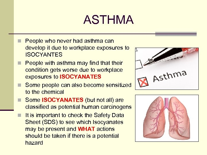 ASTHMA n People who never had asthma can n n develop it due to