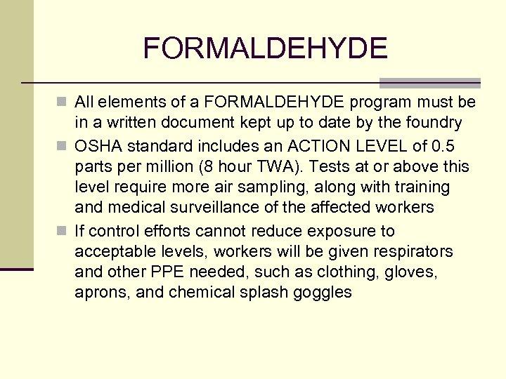 FORMALDEHYDE n All elements of a FORMALDEHYDE program must be in a written document