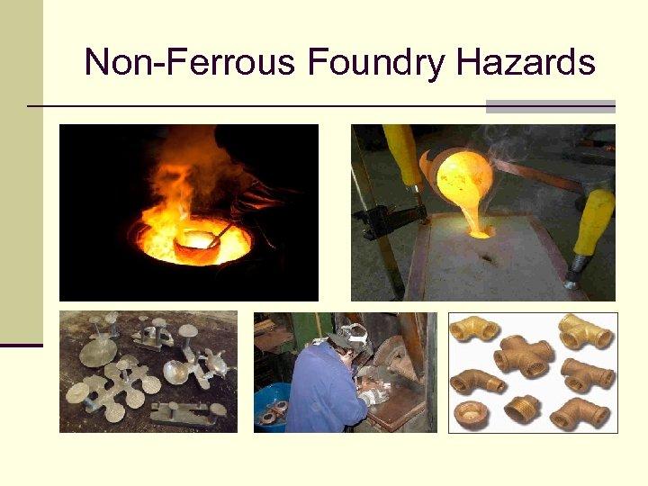 Non-Ferrous Foundry Hazards