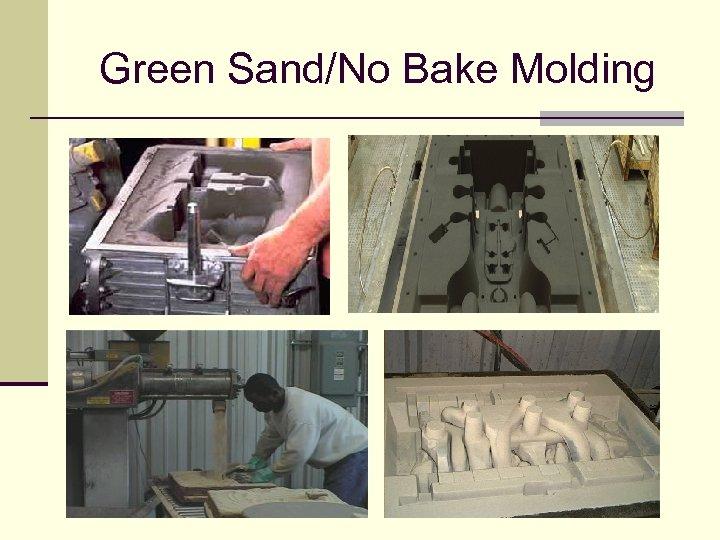 Green Sand/No Bake Molding