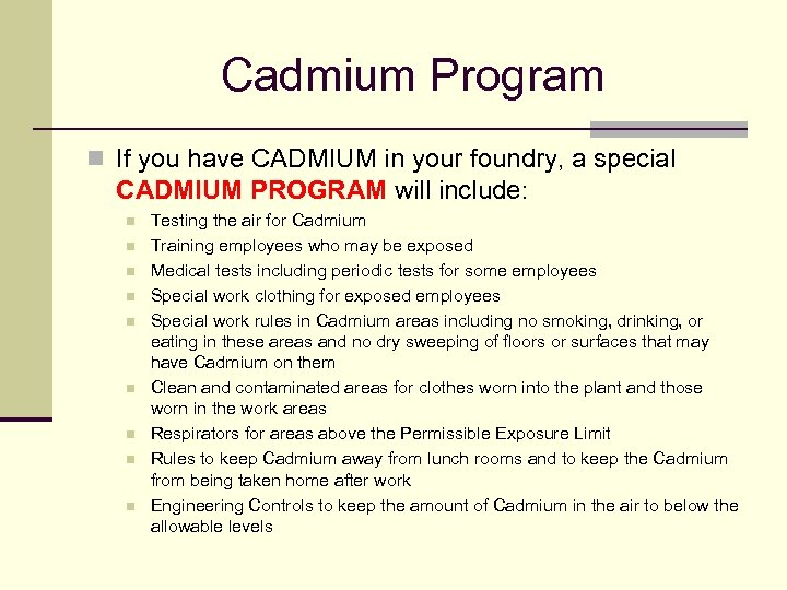Cadmium Program n If you have CADMIUM in your foundry, a special CADMIUM PROGRAM