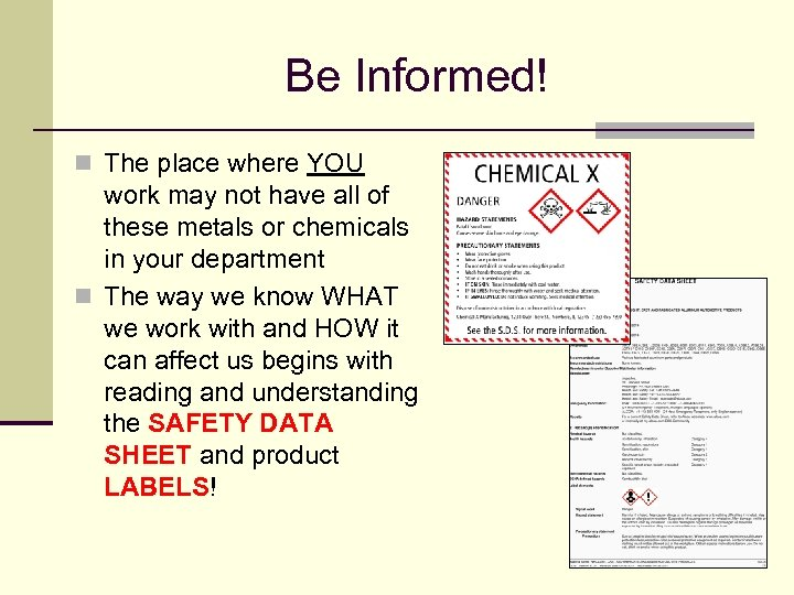 Be Informed! n The place where YOU work may not have all of these