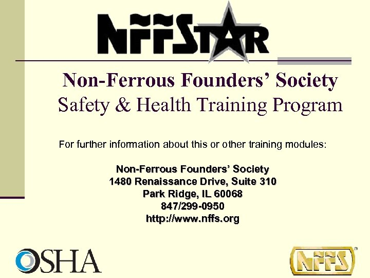 Non-Ferrous Founders' Society Safety & Health Training Program For further information about this or
