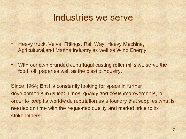 Industries we serve • Heavy truck, Valve, Fittings, Rail Way, Heavy Machine, Agricultural, and