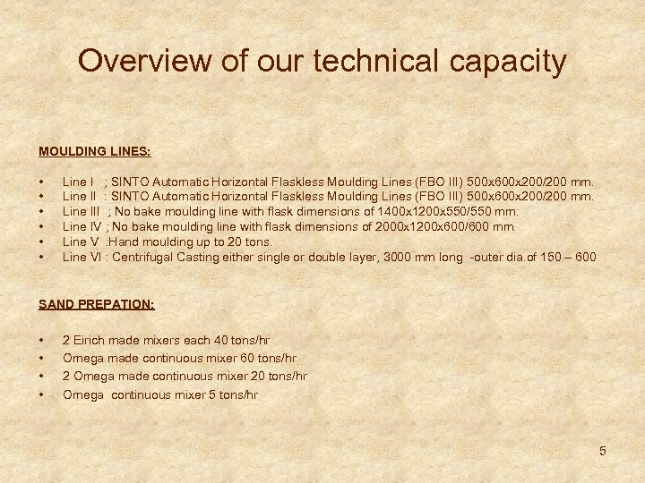 Overview of our technical capacity MOULDING LINES: • • • Line I ; SINTO