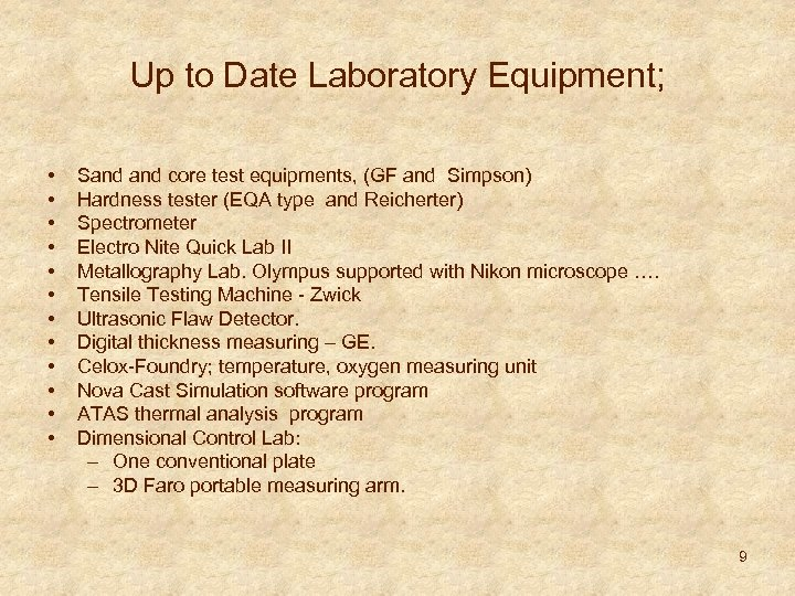 Up to Date Laboratory Equipment; • • • Sand core test equipments, (GF and