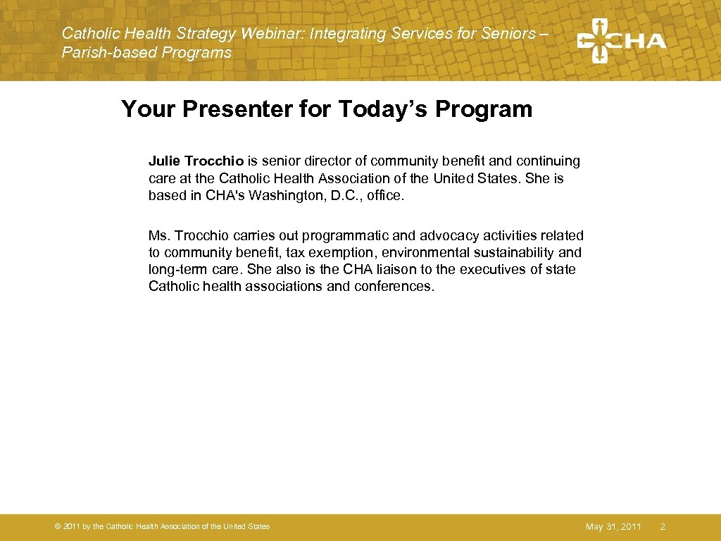 Catholic Health Strategy Webinar: Integrating Services for Seniors – Parish-based Programs Your Presenter for