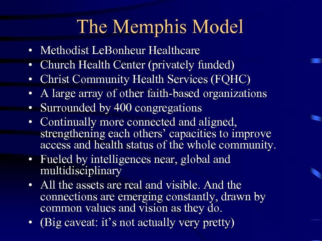 The Memphis Model • • • Methodist Le. Bonheur Healthcare Church Health Center (privately
