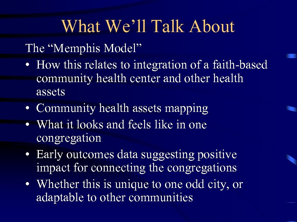 "What We'll Talk About The ""Memphis Model"" • How this relates to integration of"