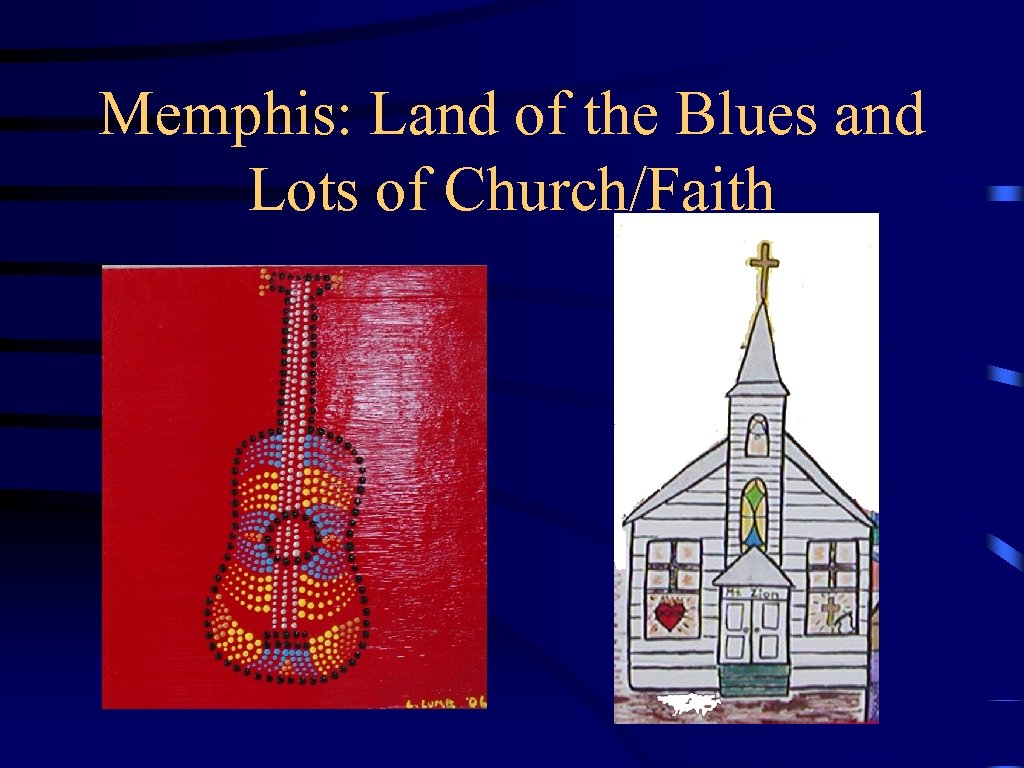 Memphis: Land of the Blues and Lots of Church/Faith