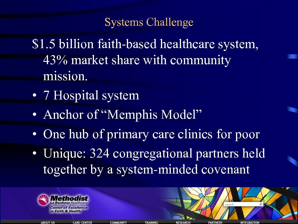 Systems Challenge $1. 5 billion faith-based healthcare system, 43% market share with community mission.