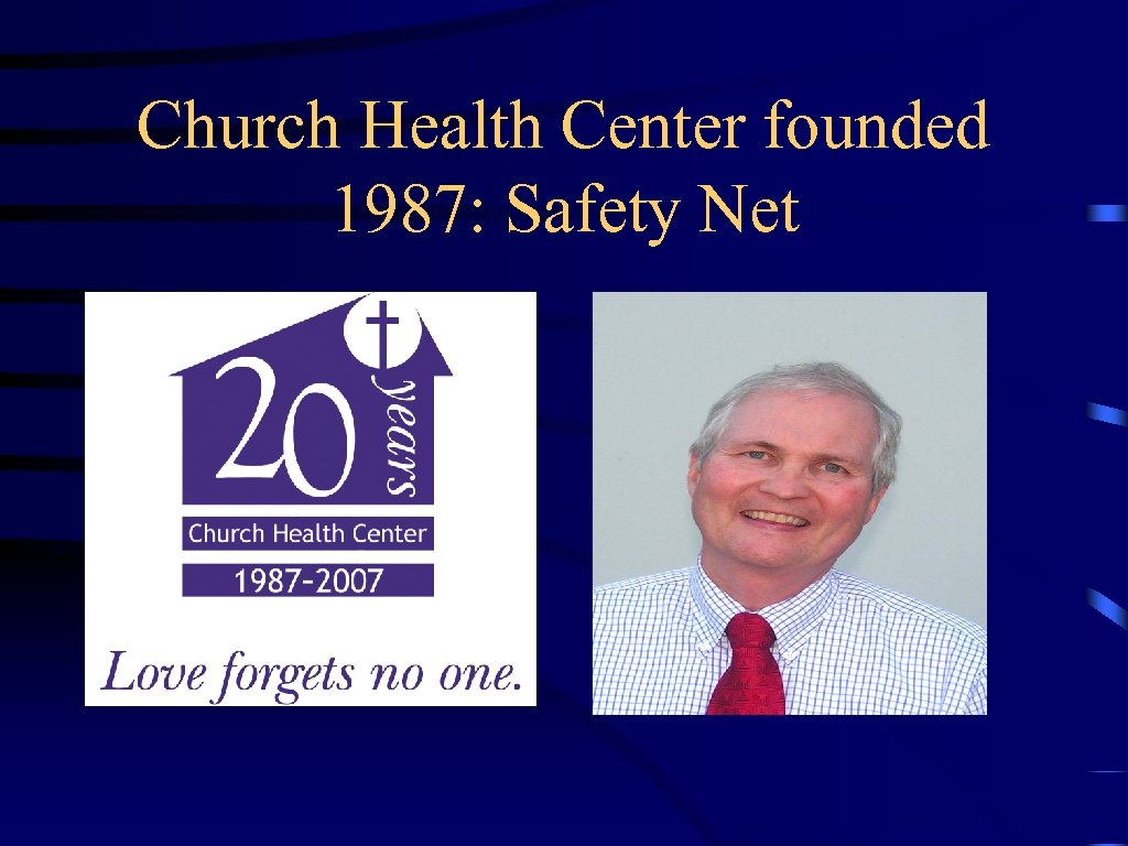 Church Health Center founded 1987: Safety Net