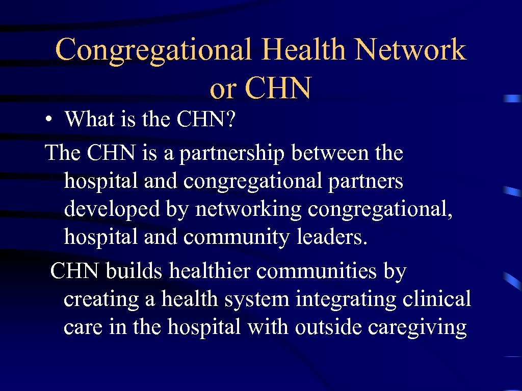Congregational Health Network or CHN • What is the CHN? The CHN is a