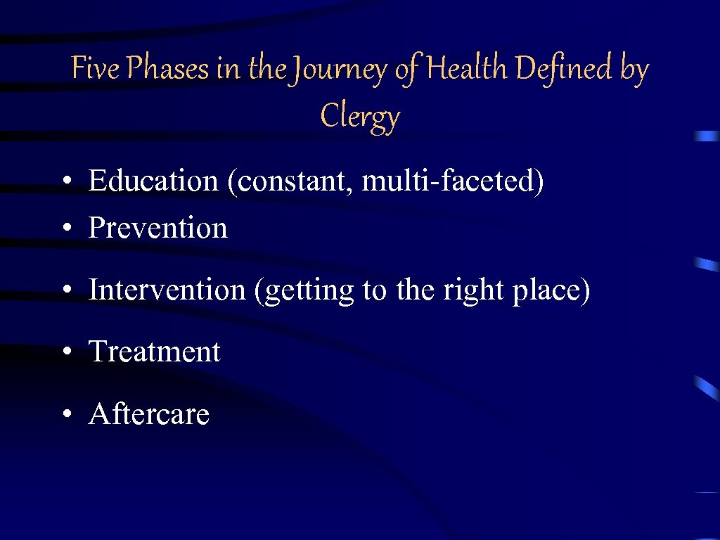 Five Phases in the Journey of Health Defined by Clergy • Education (constant, multi-faceted)