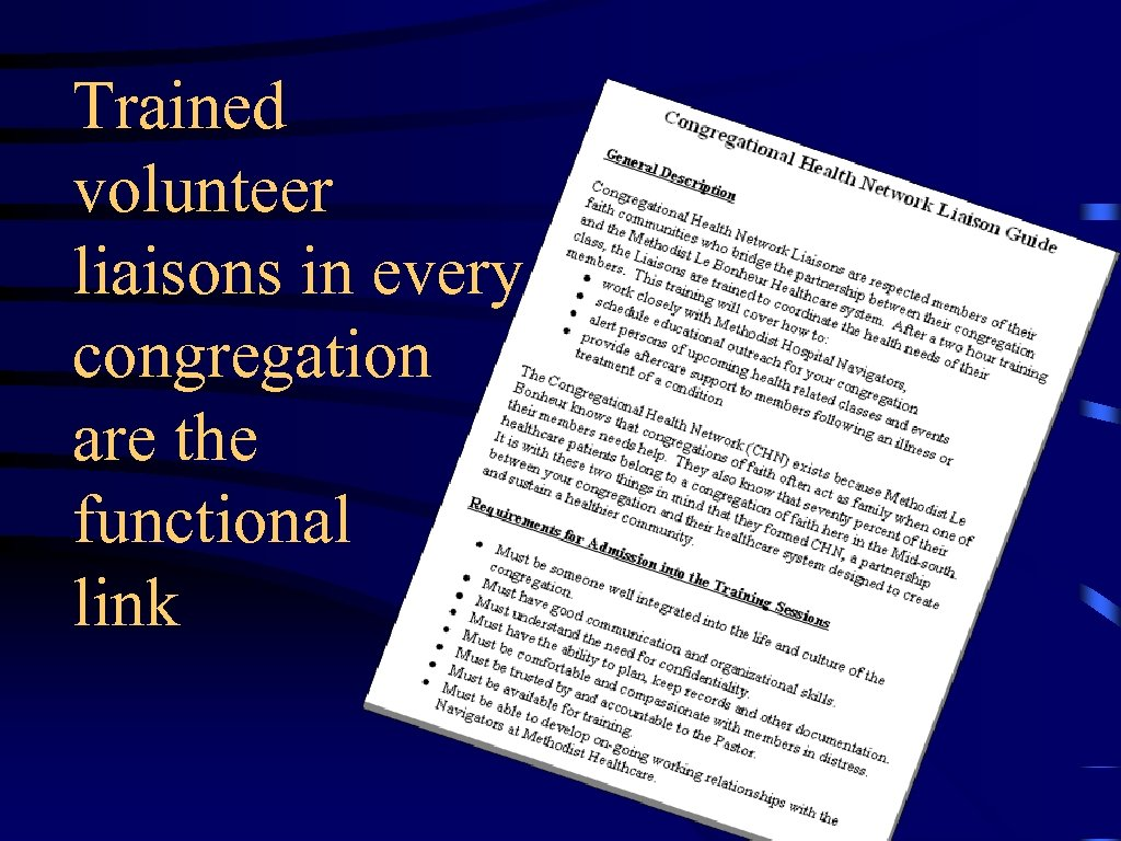 Trained volunteer liaisons in every congregation are the functional link