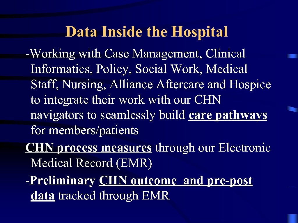 Data Inside the Hospital -Working with Case Management, Clinical Informatics, Policy, Social Work, Medical