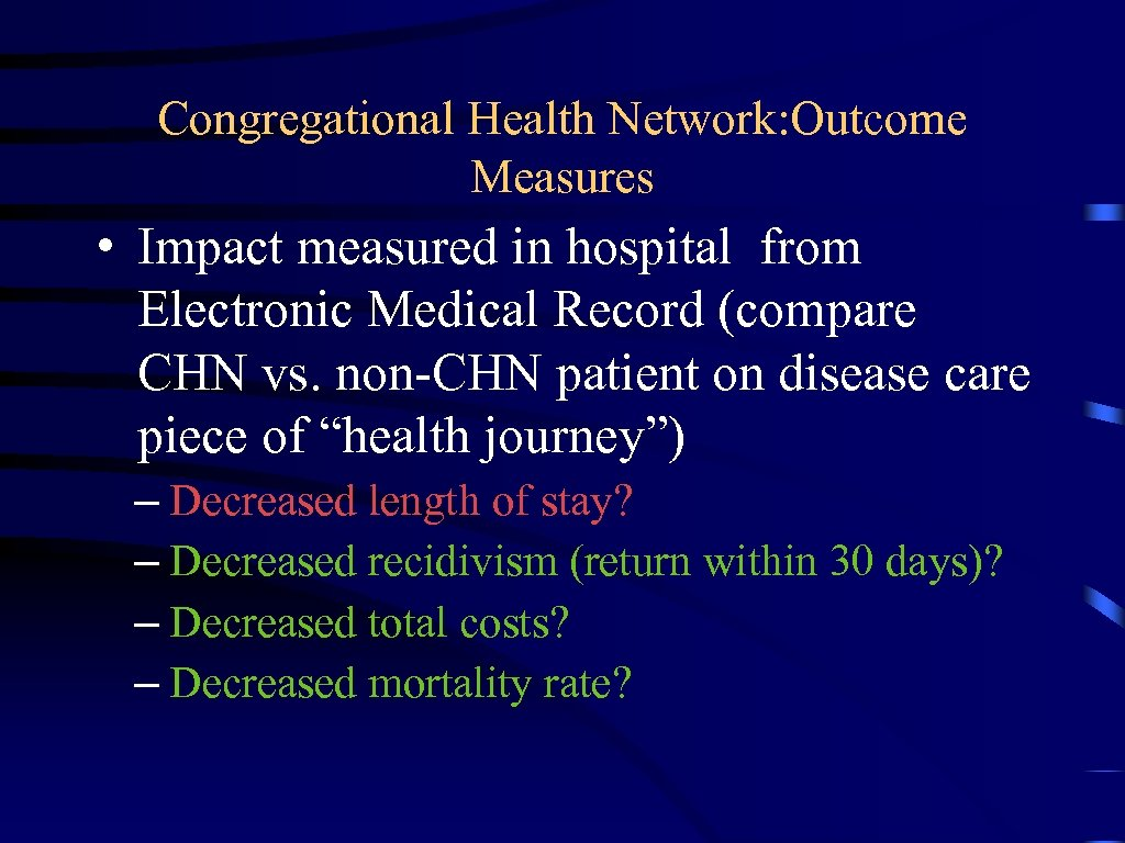 Congregational Health Network: Outcome Measures • Impact measured in hospital from Electronic Medical Record