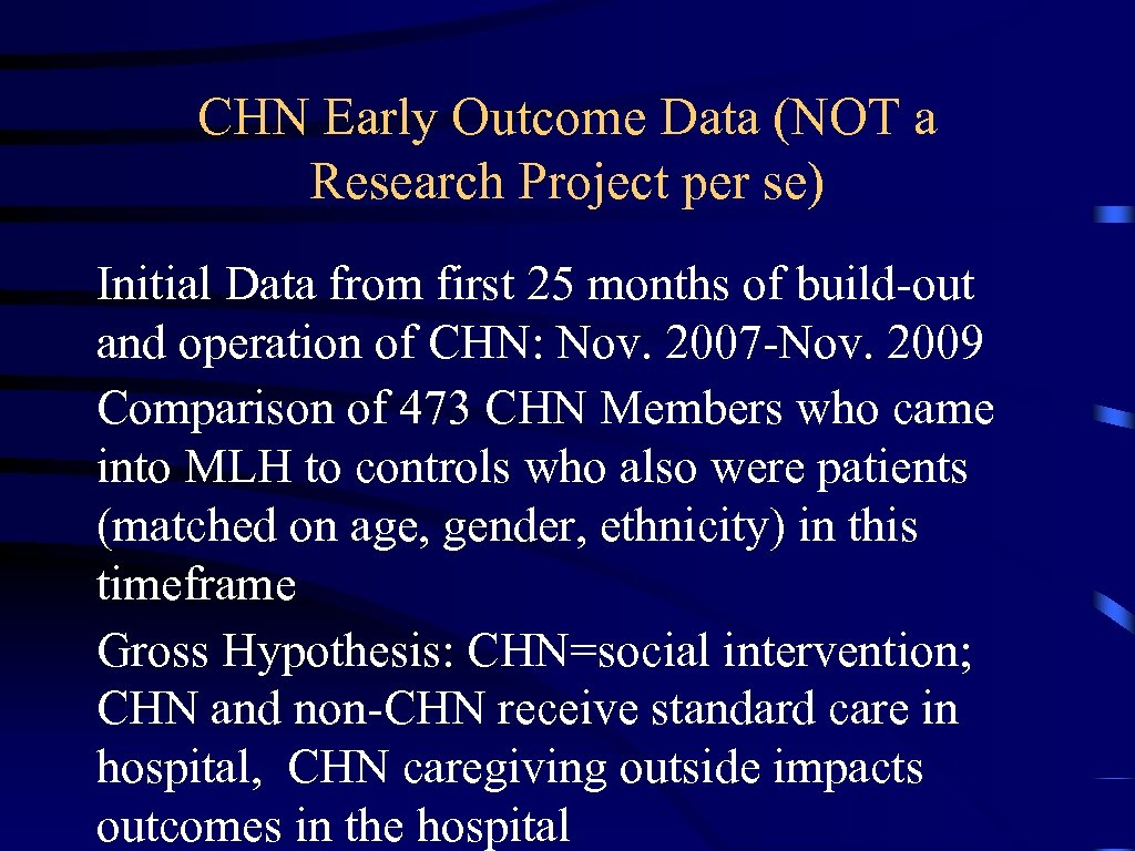 CHN Early Outcome Data (NOT a Research Project per se) Initial Data from first