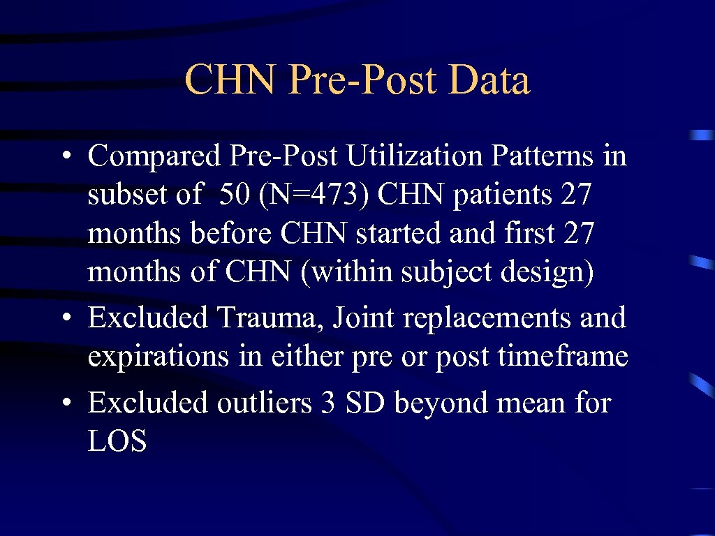 CHN Pre-Post Data • Compared Pre-Post Utilization Patterns in subset of 50 (N=473) CHN