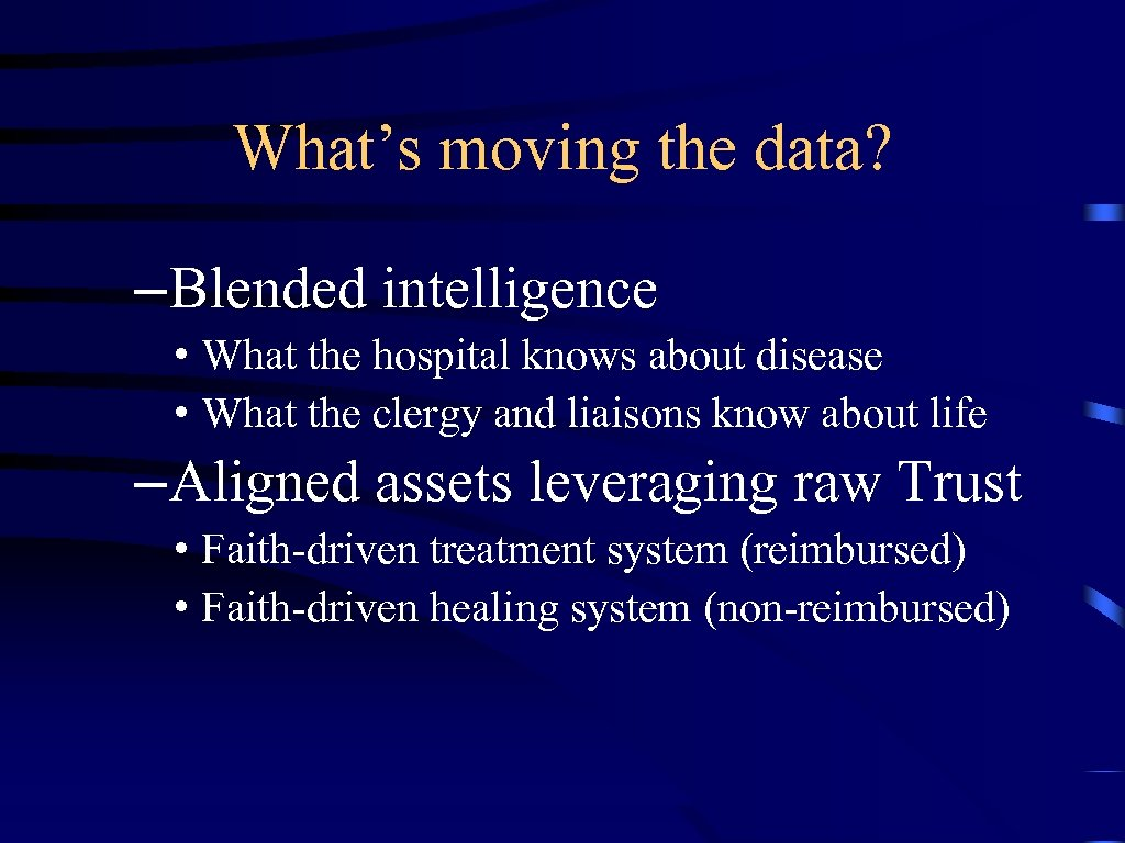 What's moving the data? –Blended intelligence • What the hospital knows about disease •