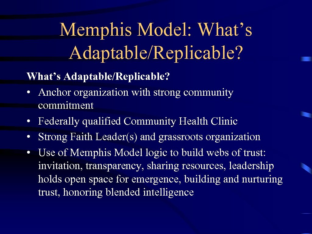 Memphis Model: What's Adaptable/Replicable? • Anchor organization with strong community commitment • Federally qualified