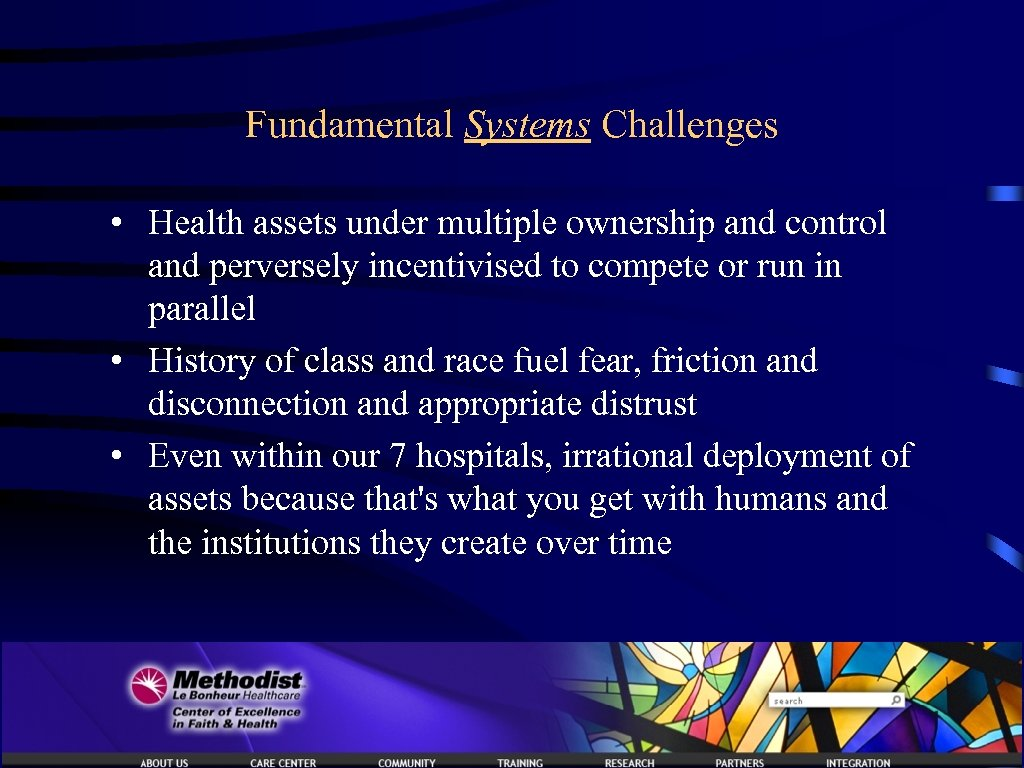 Fundamental Systems Challenges • Health assets under multiple ownership and control and perversely incentivised