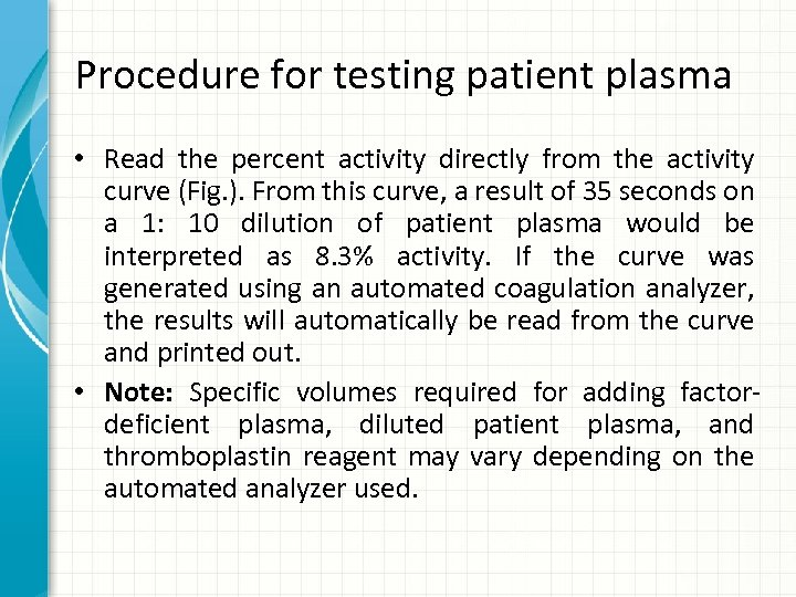 Procedure for testing patient plasma • Read the percent activity directly from the activity