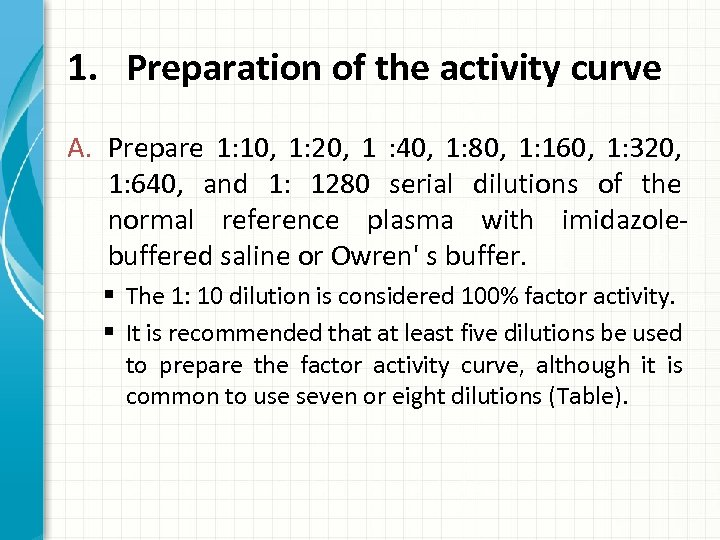 1. Preparation of the activity curve A. Prepare 1: 10, 1: 20, 1 :