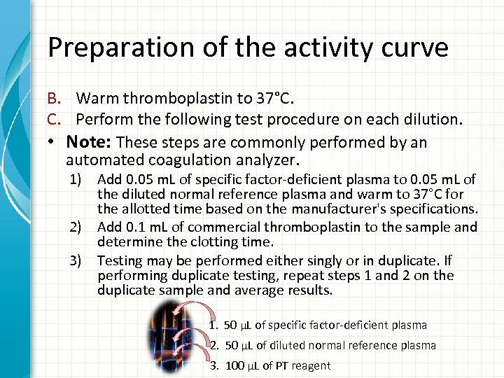 Preparation of the activity curve B. Warm thromboplastin to 37°C. C. Perform the following
