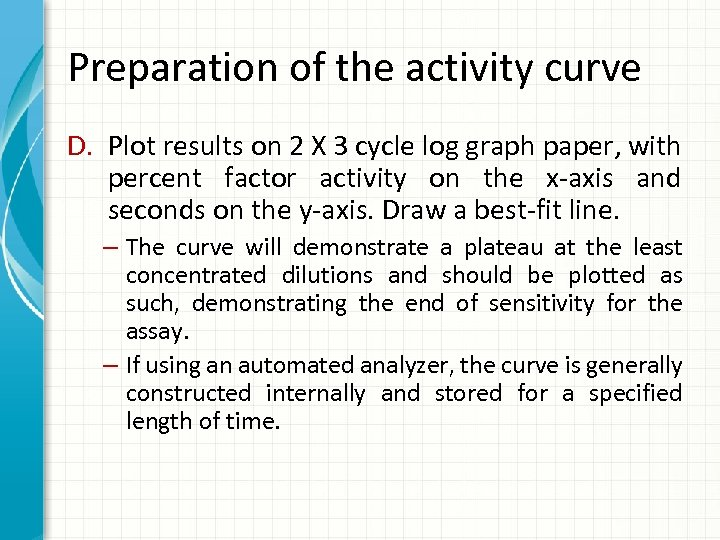 Preparation of the activity curve D. Plot results on 2 X 3 cycle log