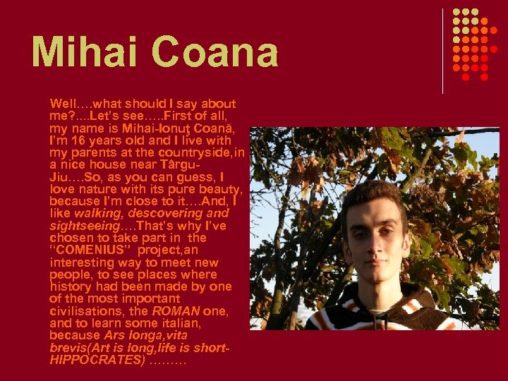Mihai Coana Well…. what should I say about me? . . Let's see…. .
