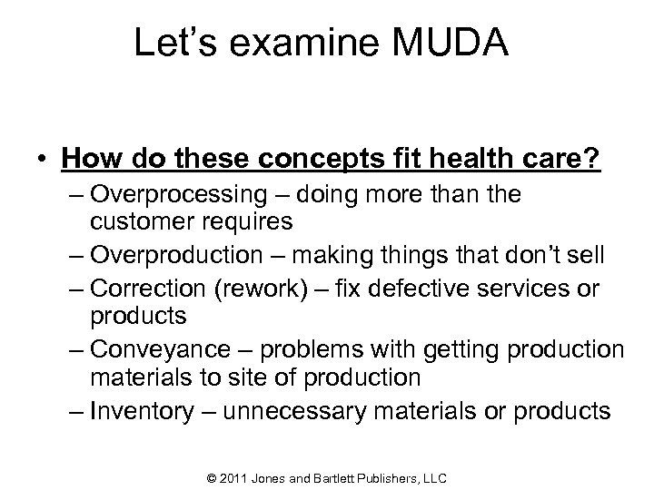 Let's examine MUDA • How do these concepts fit health care? – Overprocessing –