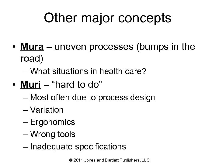 Other major concepts • Mura – uneven processes (bumps in the road) – What