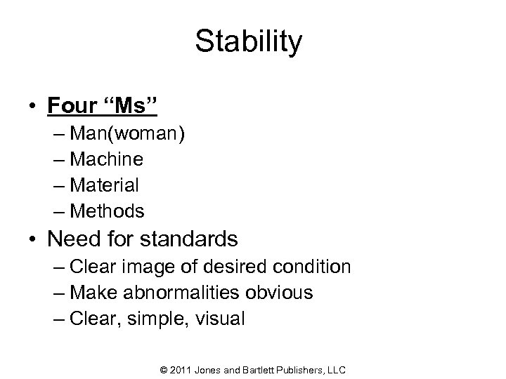 """Stability • Four """"Ms"""" – Man(woman) – Machine – Material – Methods • Need"""