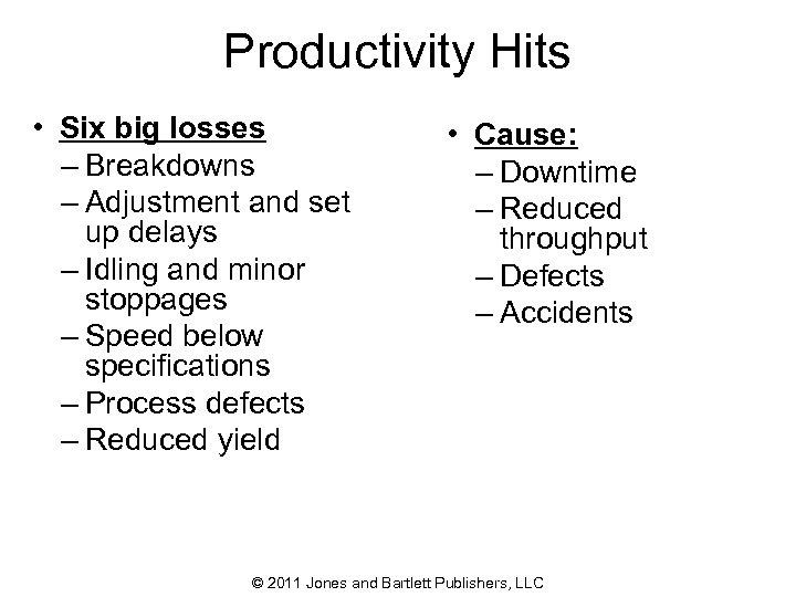 Productivity Hits • Six big losses – Breakdowns – Adjustment and set up delays