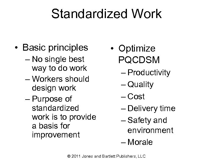 Standardized Work • Basic principles – No single best way to do work –